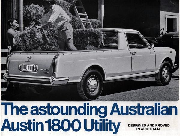 """Utes"" (or pick-up trucks) have long been popular in Australia, and in the Fifties and Sixties, a variety of familiar British saloons were redesigned and produced locally to serve this market. Indeed, the Austin 1800 Utility (to give it its official name) was introduced in 1968 to replace the locally-produced A55 Utility. The 1800 Ute remained in production until 1971, during which time well over 2000 were built. They continue to have a following in Australia today, with some having been restored to a very high standard, while others simply continue to earn their keep.""Utes"" (or pick-up trucks) have long been popular in Australia, and in the Fifties and Sixties, a variety of familiar British saloons were redesigned and produced locally to serve this market. Indeed, the Austin 1800 Utility (to give it its official name) was introduced in 1968 to replace the locally-produced A55 Utility. The 1800 Ute remained in production until 1971, during which time well over 2000 were built. They continue to have a following in Australia today, with some having been restored to a very high standard, while others simply continue to earn their keep."