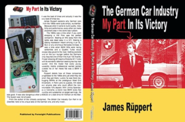 James Ruppert: The German Car Industry - My Part in its Victory